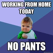 No pants working from home day!